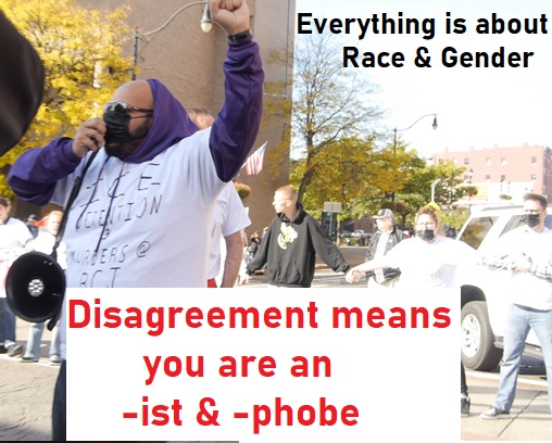 Any amount of disagreement equates to racism, sexism, and such to Far Left radicals